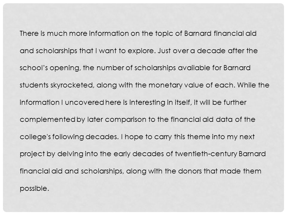There is much more information on the topic of Barnard financial aid and scholarships that I want to explore.