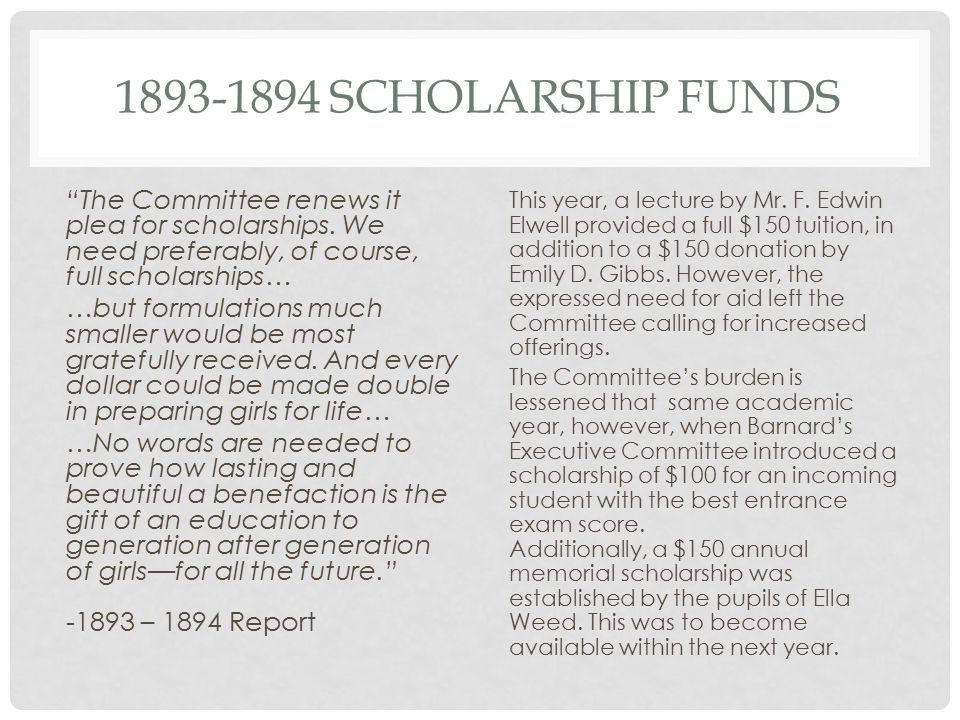JANUARY 27, 1894, COMMITTEE UPDATE The committee feels strongly the need for established scholarships.