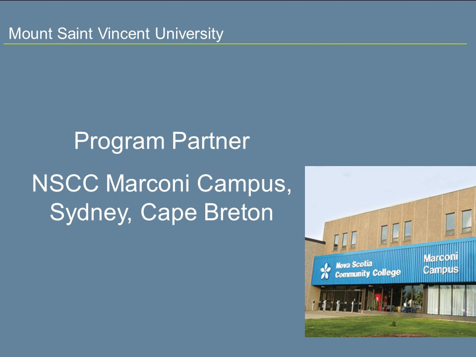 Mount Saint Vincent University Program Partner NSCC Marconi Campus, Sydney, Cape Breton