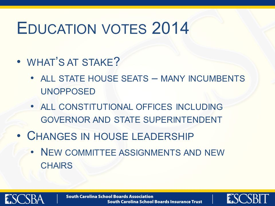 E DUCATION VOTES 2014 WHAT ' S AT STAKE .