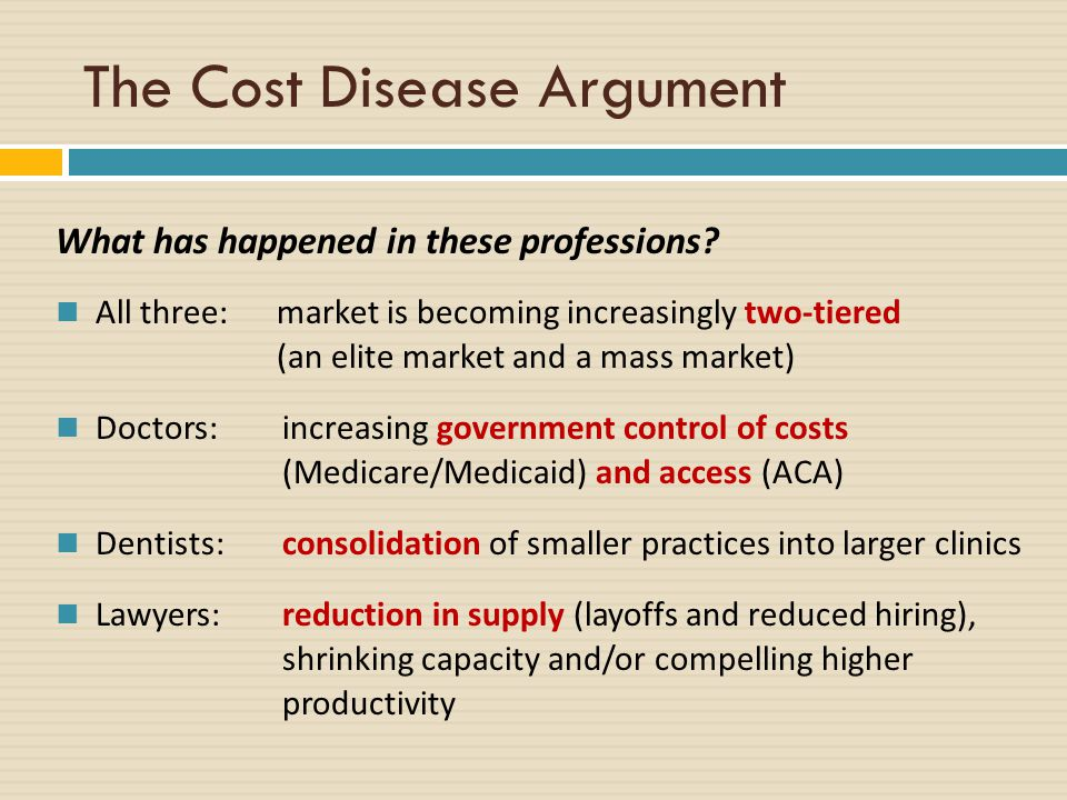 The Cost Disease Argument What has happened in these professions.