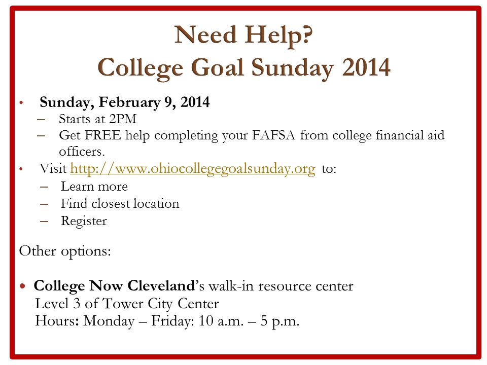 Sunday, February 9, 2014 – Starts at 2PM – Get FREE help completing your FAFSA from college financial aid officers.