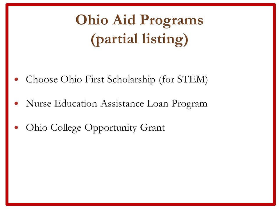 Choose Ohio First Scholarship (for STEM) Nurse Education Assistance Loan Program Ohio College Opportunity Grant