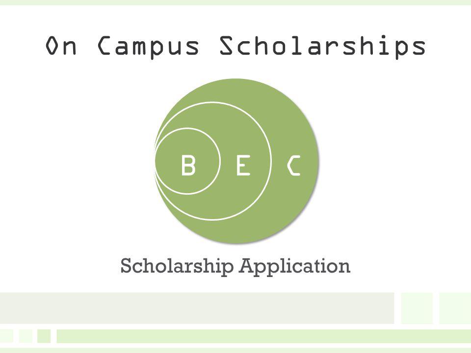 On Campus Scholarships Scholarship Application