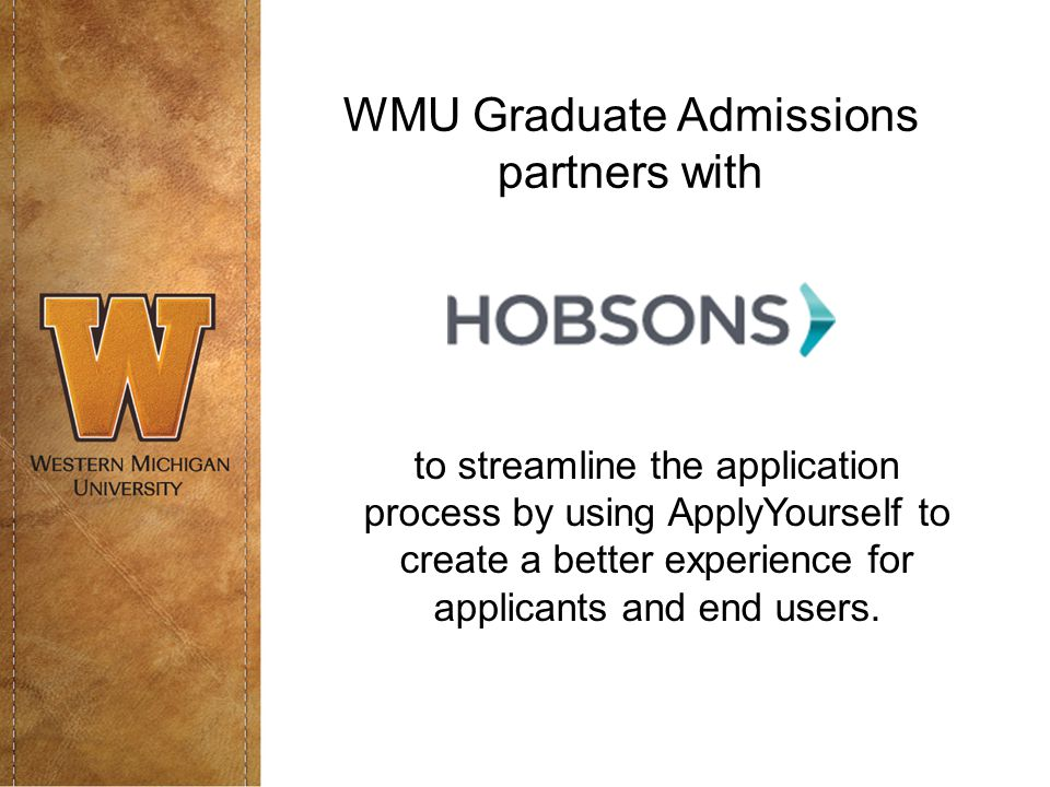 WMU Graduate Admissions partners with to streamline the application process by using ApplyYourself to create a better experience for applicants and end users.