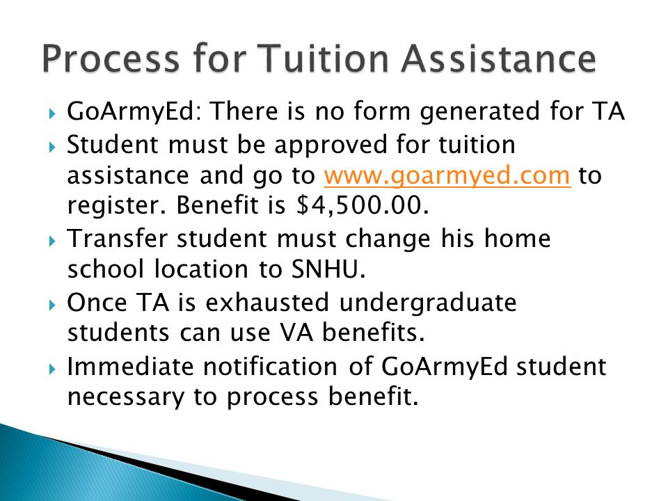  GoArmyEd: There is no form generated for TA  Student must be approved for tuition assistance and go to www.goarmyed.com to register.