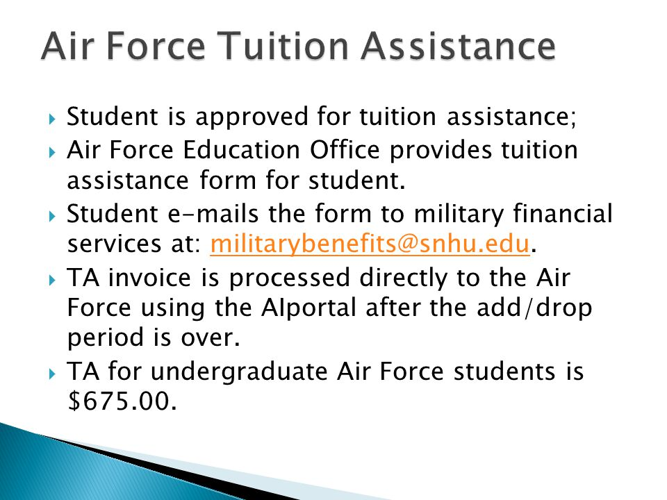  Student is approved for tuition assistance;  Air Force Education Office provides tuition assistance form for student.