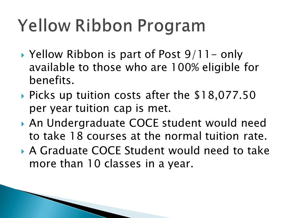  Yellow Ribbon is part of Post 9/11- only available to those who are 100% eligible for benefits.