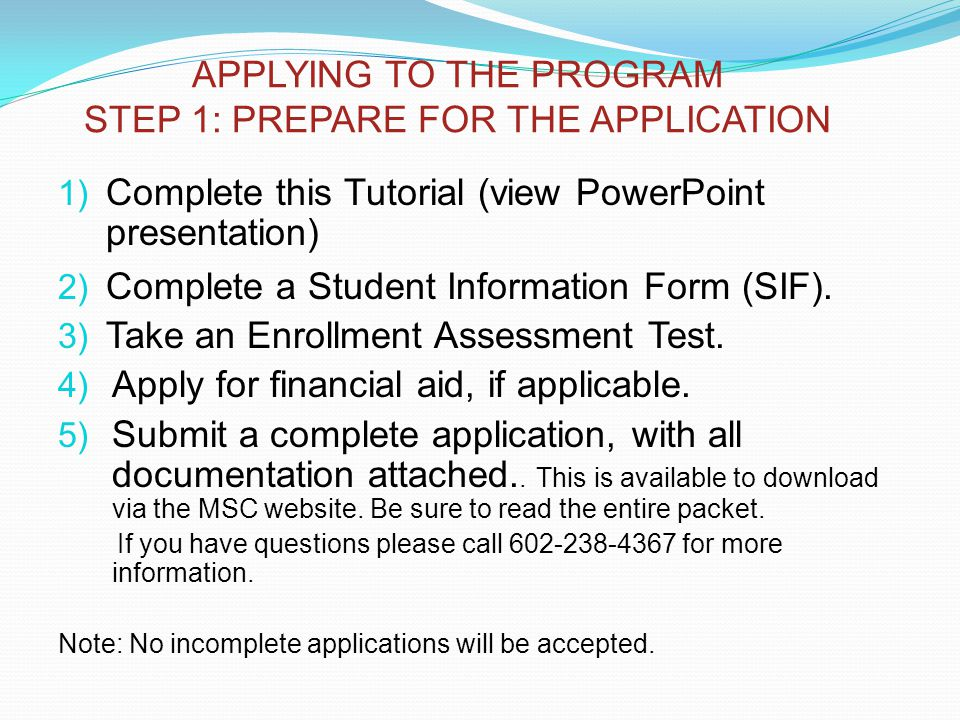 1) Complete this Tutorial (view PowerPoint presentation) 2) Complete a Student Information Form (SIF).