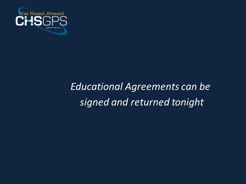 Educational Agreements can be signed and returned tonight