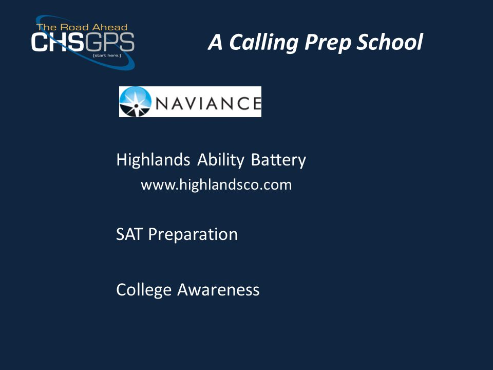 A Calling Prep School Highlands Ability Battery www.highlandsco.com SAT Preparation College Awareness