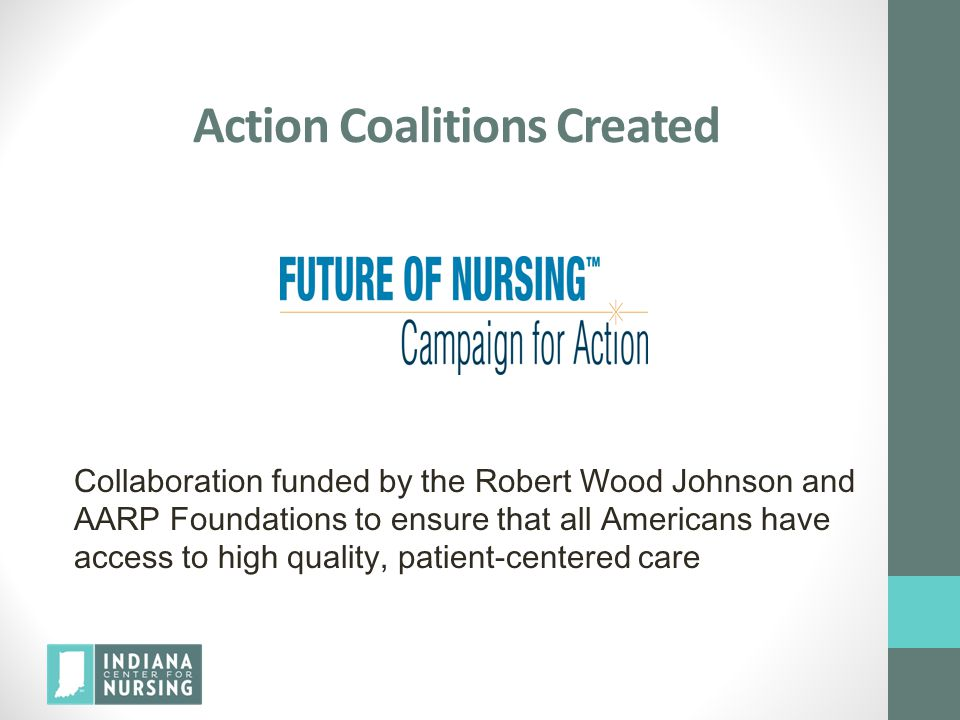 Action Coalitions Created Collaboration funded by the Robert Wood Johnson and AARP Foundations to ensure that all Americans have access to high qualit