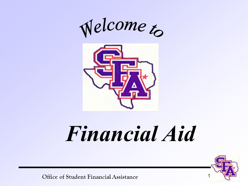 Office of Student Financial Assistance 1 Financial Aid