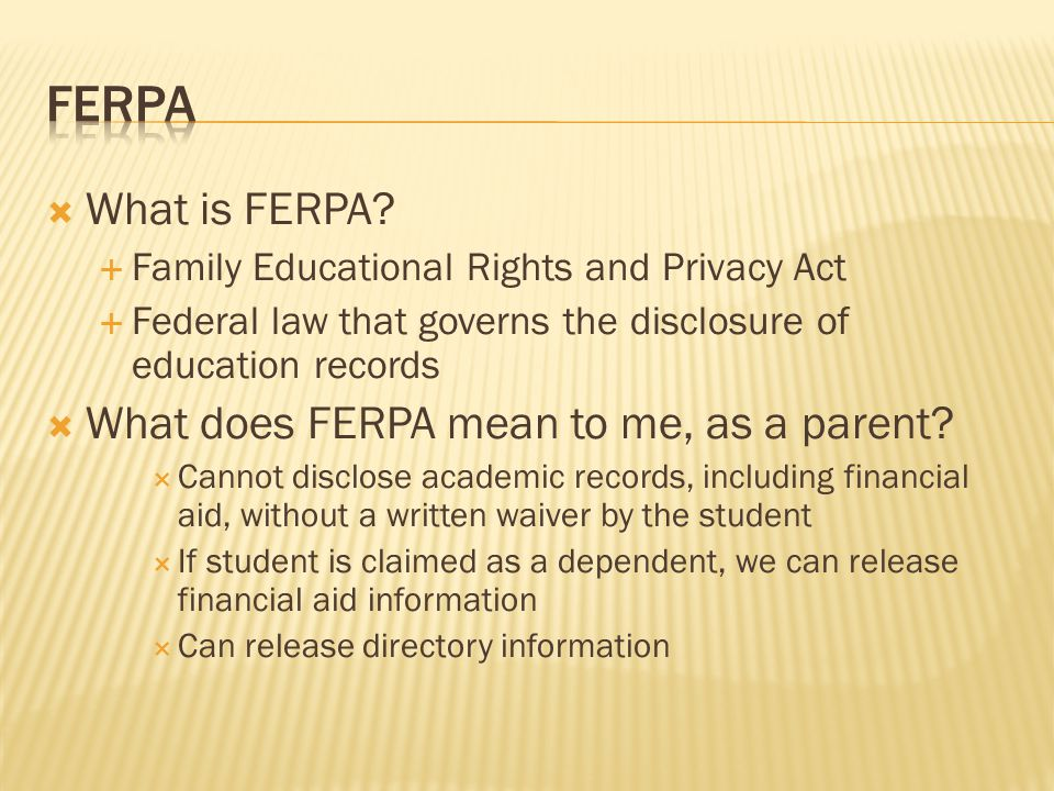  What is FERPA.