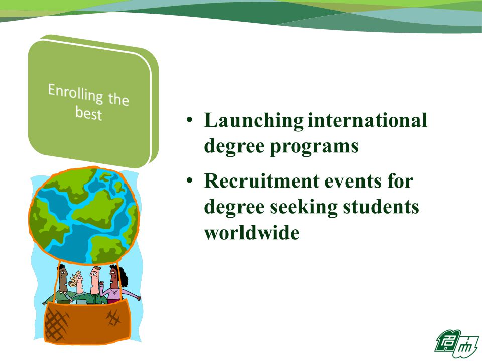 Launching international degree programs Recruitment events for degree seeking students worldwide
