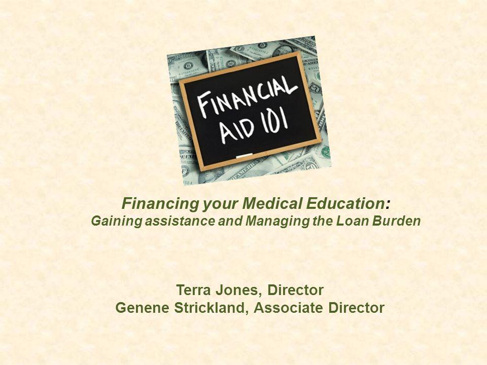 Financial Aid Resources FAFSA: www.fafsa.ed.gov www.fafsa.ed.gov STUDENTLOANS.GOV : www.Studentloans.govwww.Studentloans.gov NSLDS: www.nslds.ed.gov www.nslds.ed.gov FIRST: https://www.aamc.org/services/first/https://www.aamc.org/services/first/ Aspiring Docs: https://www.aamc.org/students/aspiring/https://www.aamc.org/students/aspiring/