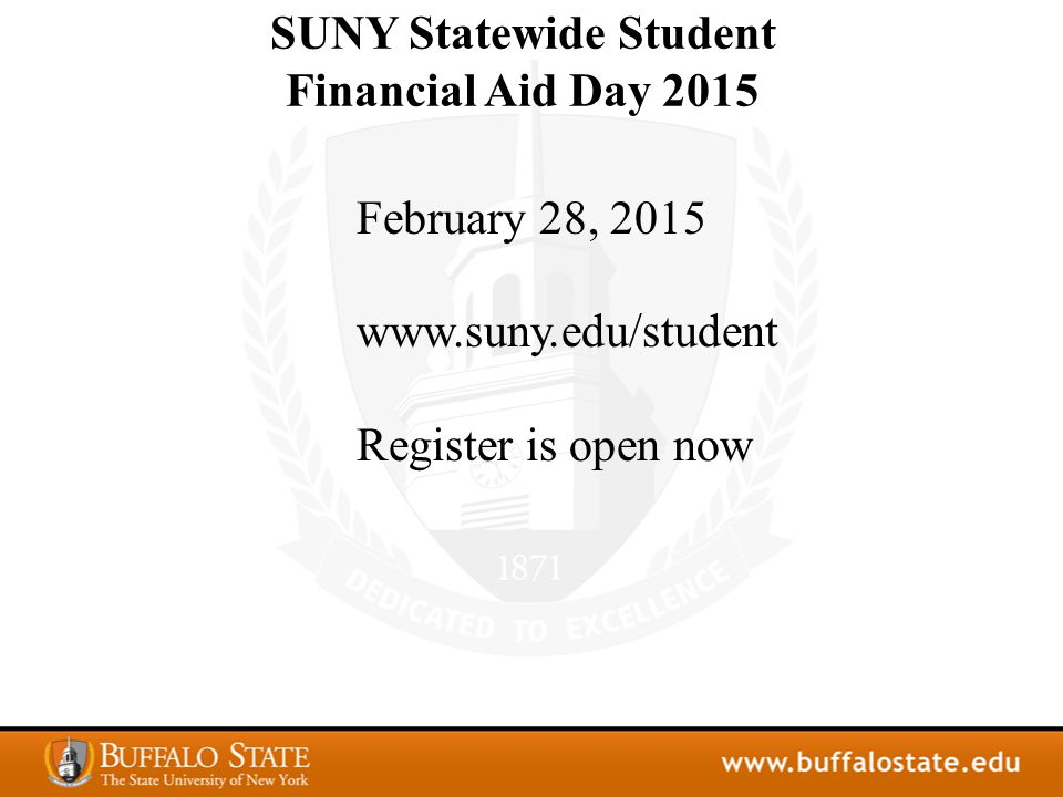 SUNY Statewide Student Financial Aid Day 2015 February 28, 2015 www.suny.edu/student Register is open now