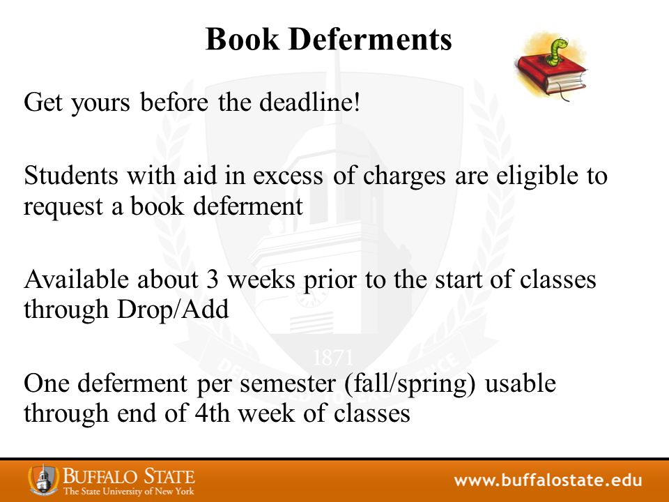 Book Deferments Get yours before the deadline.