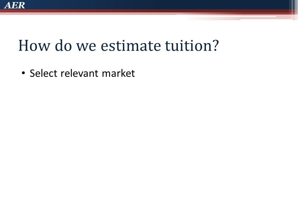 How do we estimate tuition Select relevant market
