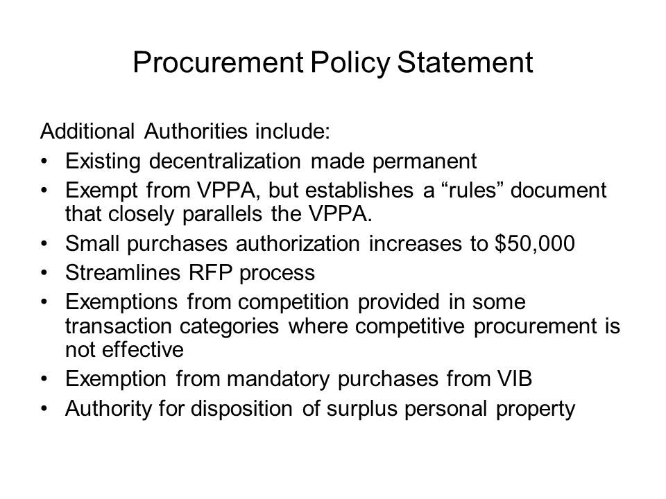Finance and Accounting Policy Statement Additional Authorities include: Existing decentralization made permanent Authority to create and implement financial policies, including disbursement policies; State Comptroller provides review and comment Ability to control and manage NGF revenues and resources; implementation phased in.