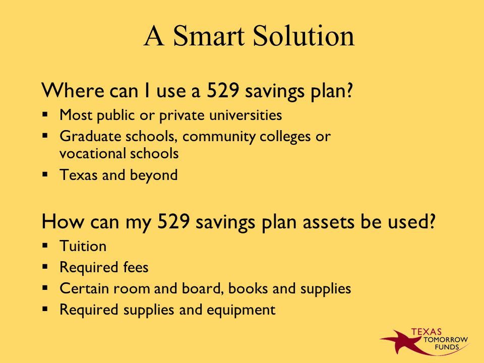 A Smart Solution Where can I use a 529 savings plan.