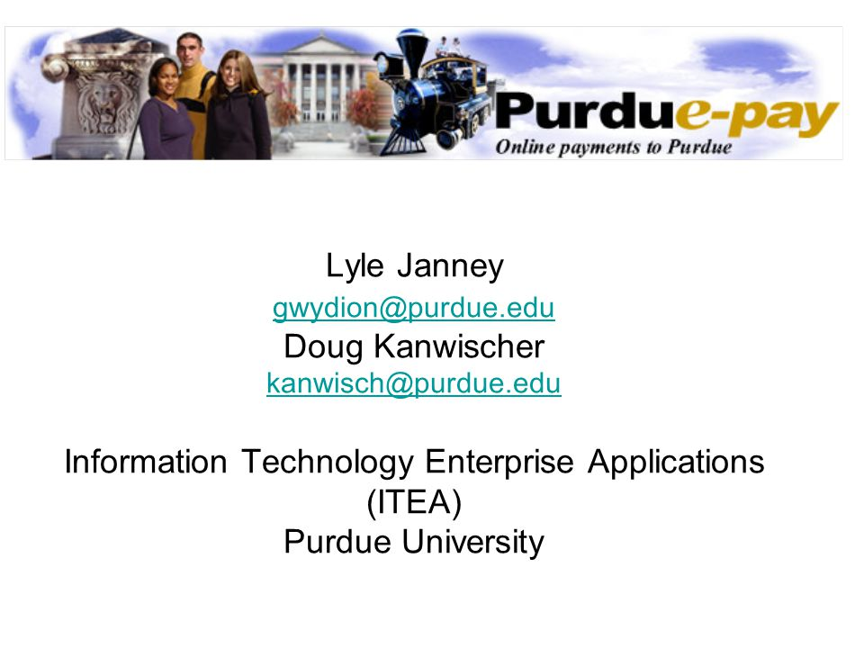 Purdue-pay SSINFO link to Ecommerce When a user elects to pay online, SSINFO sends the following to Ecommerce via URL query parameters: User Account ID Student ID Payment Type and Academic Session Amount due, Minimum & Maximum payment allowed Due Date & latest payment date allowed User Authentication and Authorization data Return URL
