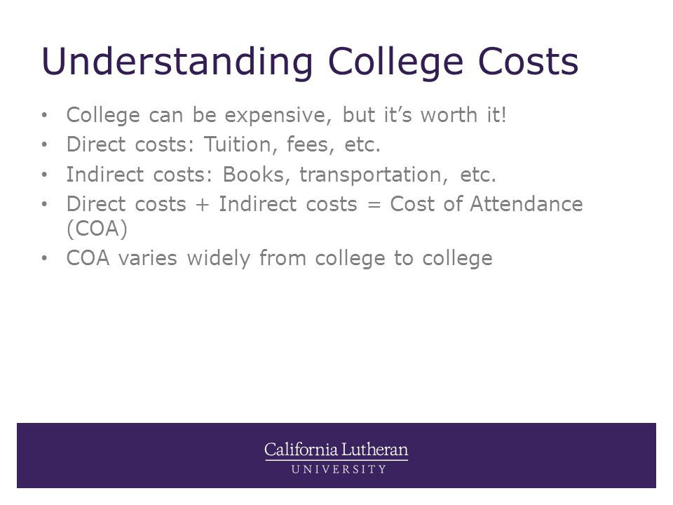 Understanding College Costs College can be expensive, but it's worth it.