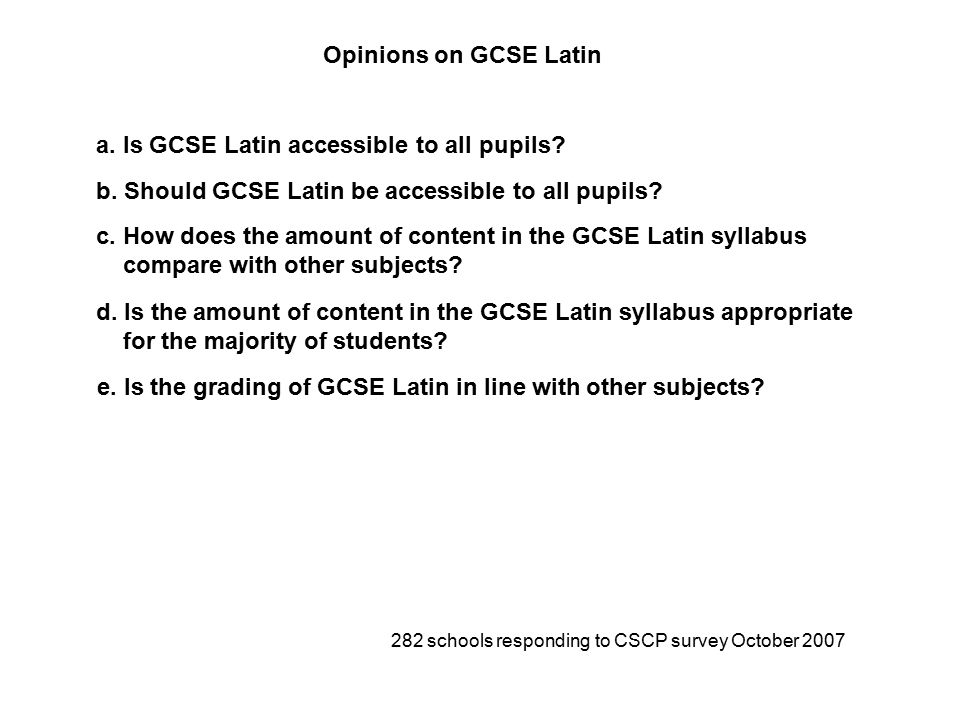 a. Is GCSE Latin accessible to all pupils. b. Should GCSE Latin be accessible to all pupils.
