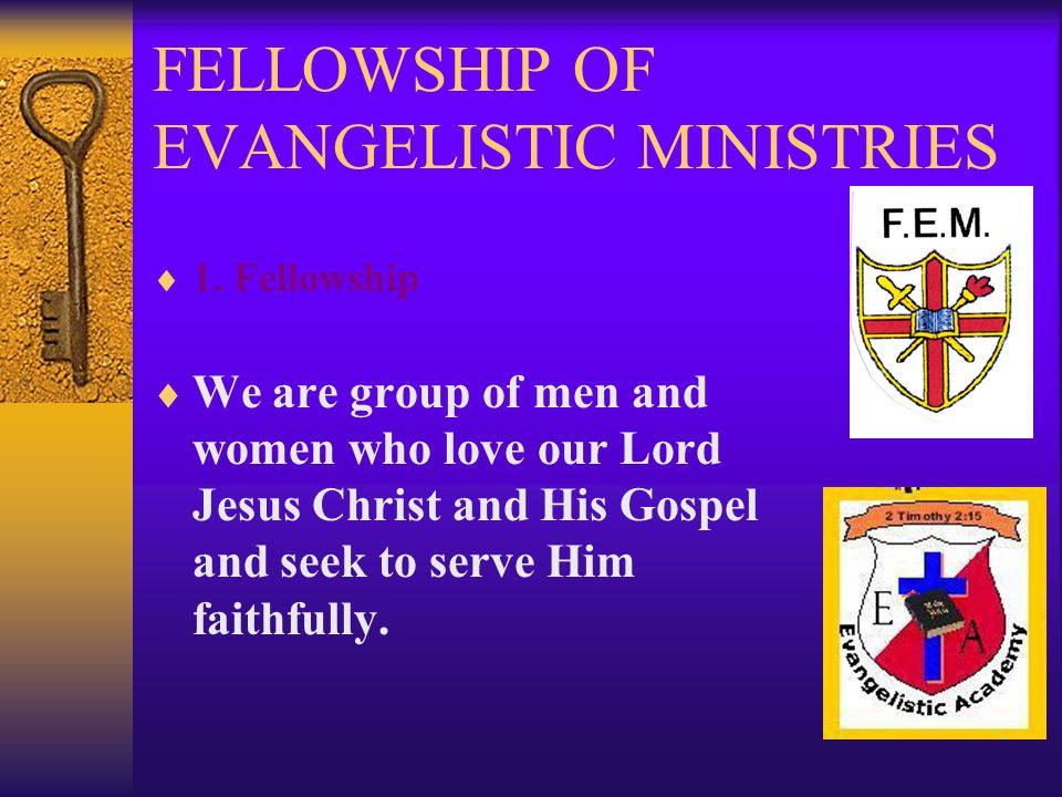 FELLOWSHIP OF EVANGELISTIC MINISTRIES  1.