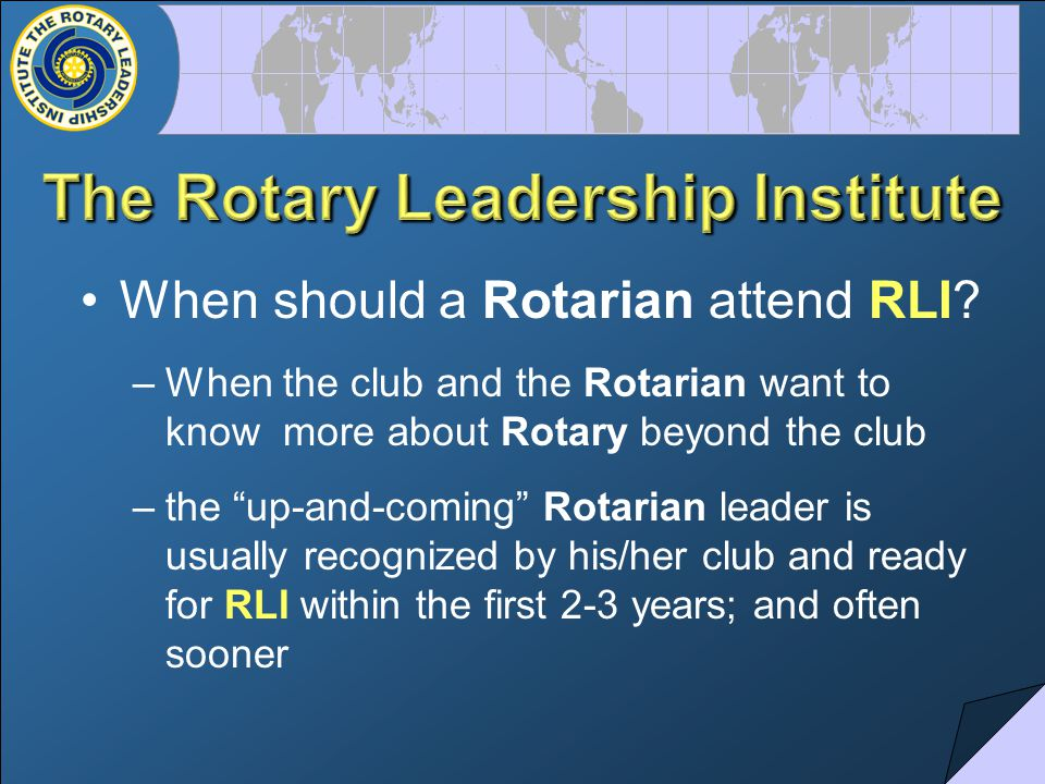 When should a Rotarian attend RLI.