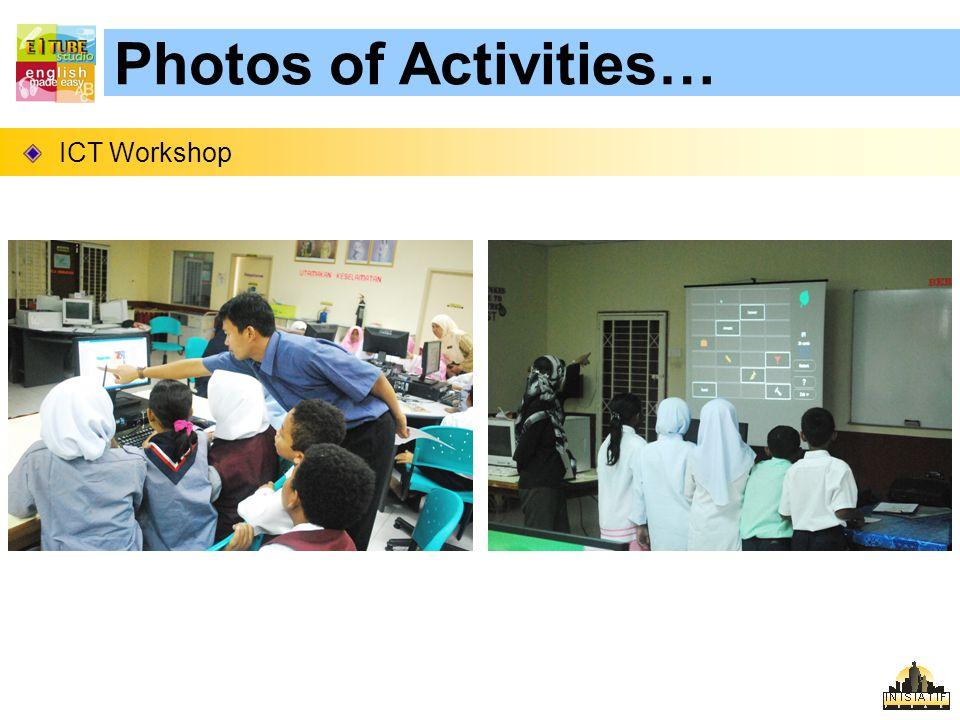 Photos of Activities… ICT Workshop