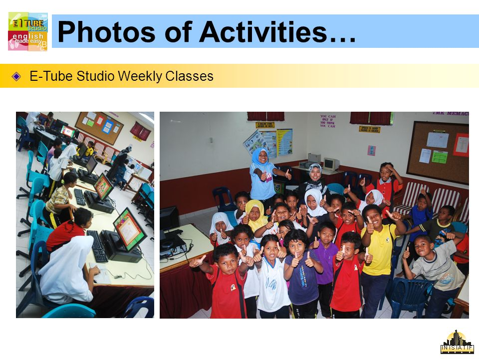 Photos of Activities… E-Tube Studio Weekly Classes