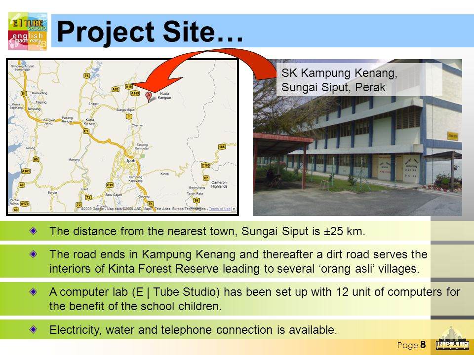 Page 8 The distance from the nearest town, Sungai Siput is ±25 km.