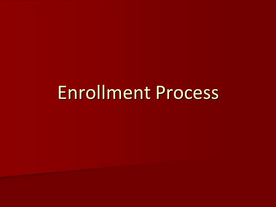 Enrollment Process