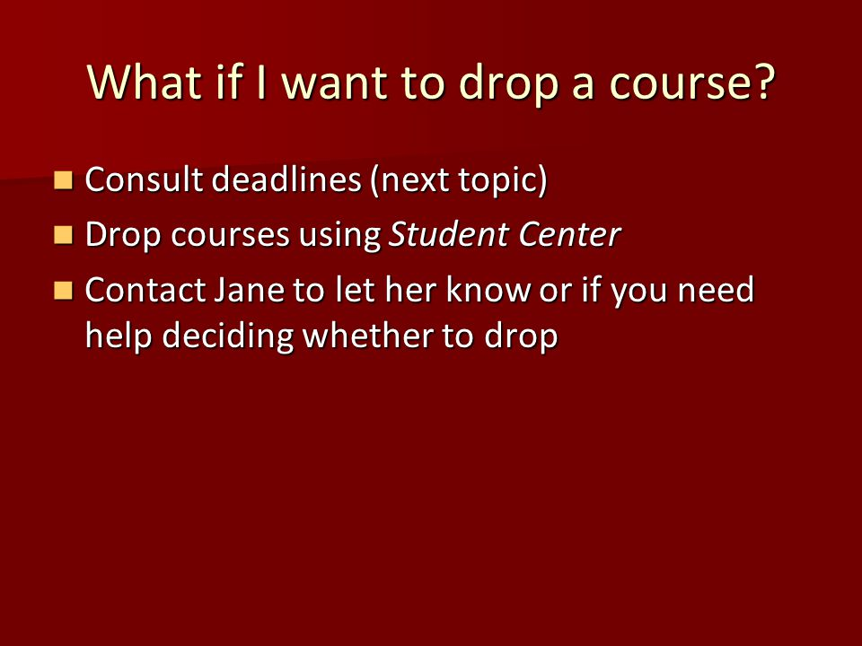 What if I want to drop a course.