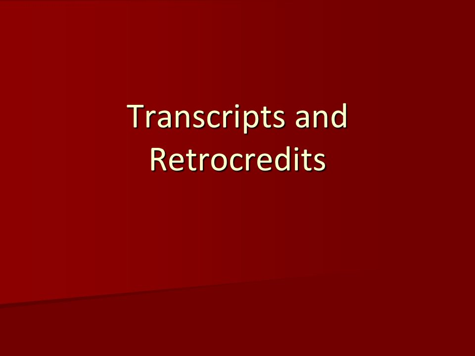 Transcripts and Retrocredits