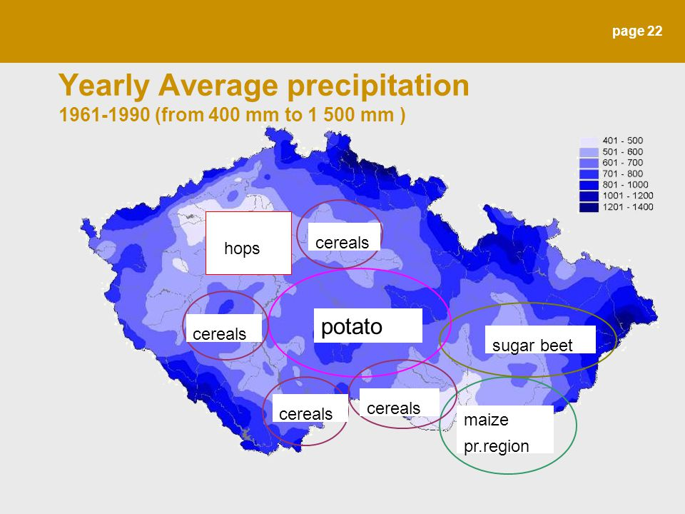 page 22 Yearly Average precipitation 1961-1990 (from 400 mm to 1 500 mm ) maize pr.region sugar beet potato cereals hops