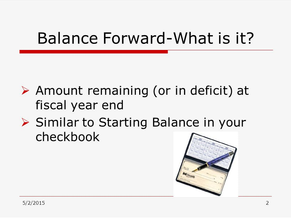 5/2/20152 Balance Forward-What is it.