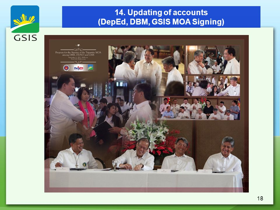 18 14. Updating of accounts (DepEd, DBM, GSIS MOA Signing)