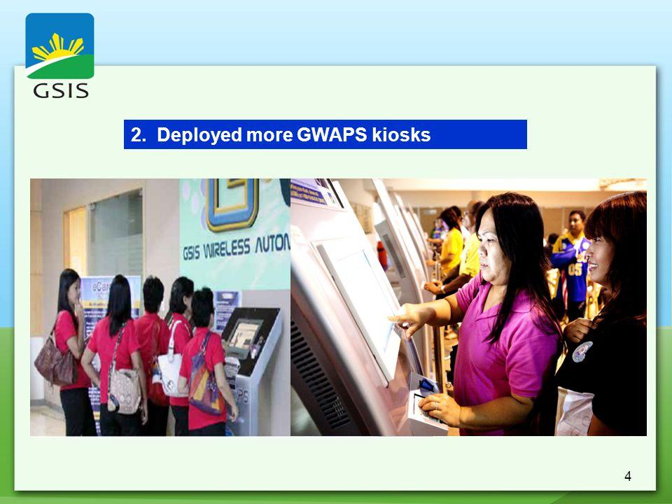 4 2. Deployed more GWAPS kiosks