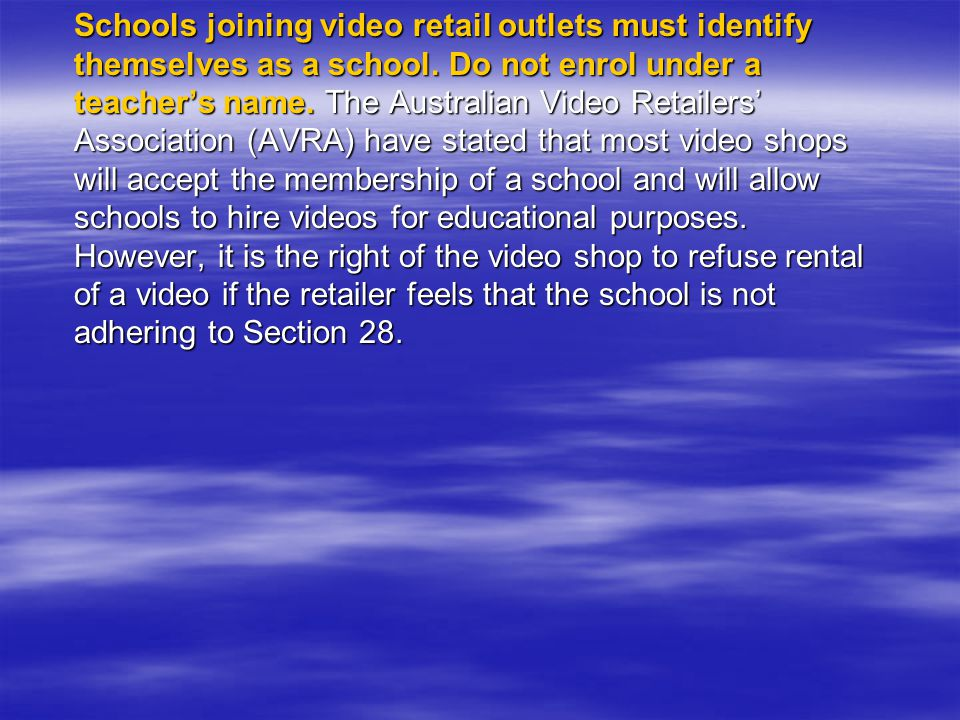 Schools joining video retail outlets must identify themselves as a school.