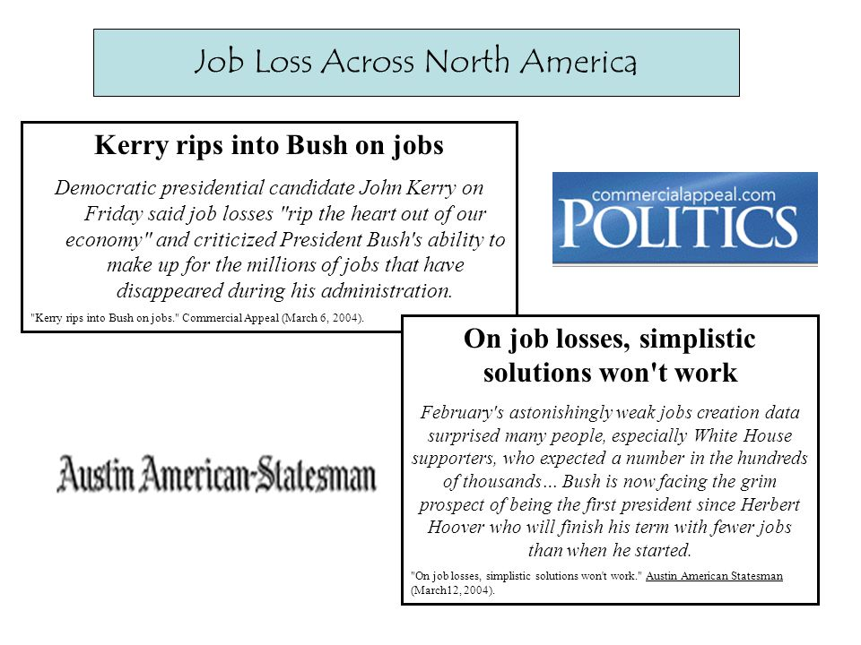 Kerry rips into Bush on jobs Democratic presidential candidate John Kerry on Friday said job losses rip the heart out of our economy and criticized President Bush s ability to make up for the millions of jobs that have disappeared during his administration.