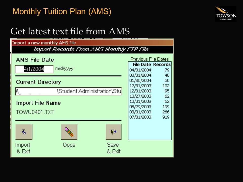Monthly Tuition Plan (AMS) Get latest text file from AMS