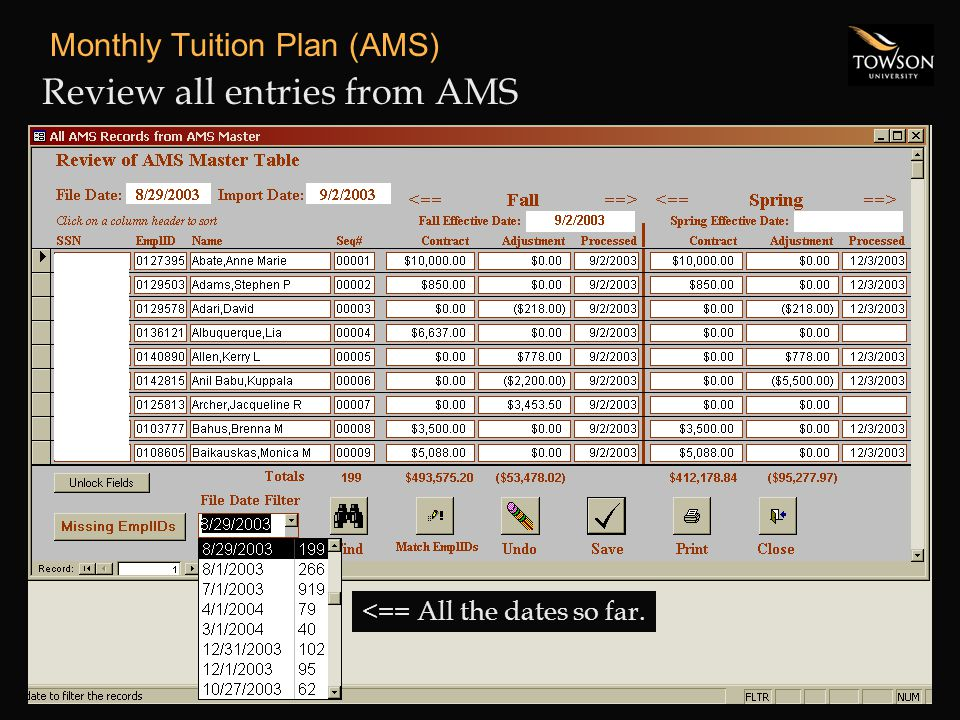 Monthly Tuition Plan (AMS) Review all entries from AMS <== All the dates so far.