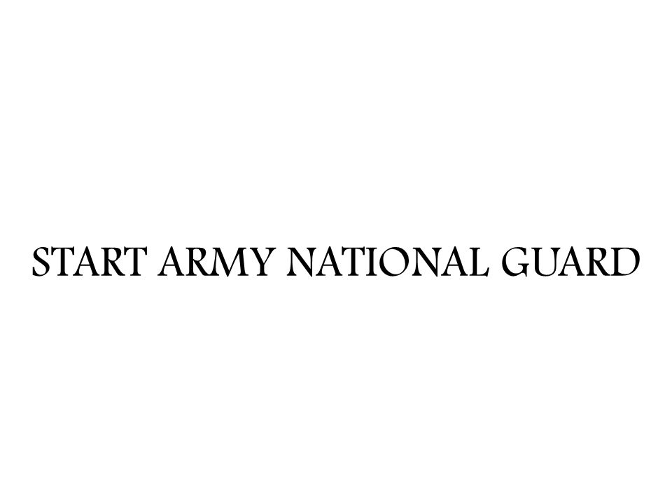 START ARMY NATIONAL GUARD