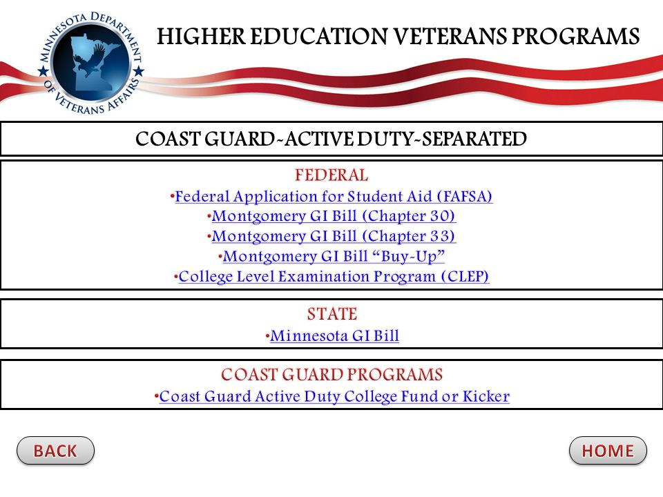 COAST GUARD-ACTIVE DUTY-SEPARATED HIGHER EDUCATION VETERANS PROGRAMS