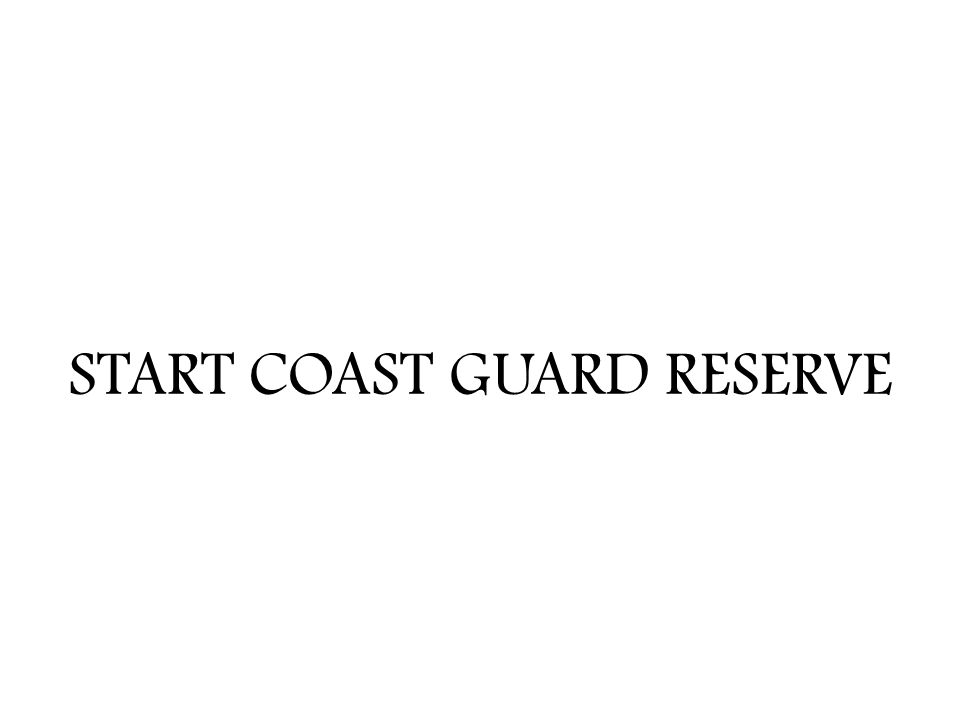 START COAST GUARD RESERVE