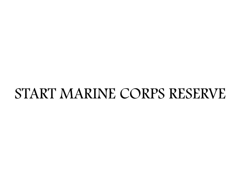 START MARINE CORPS RESERVE