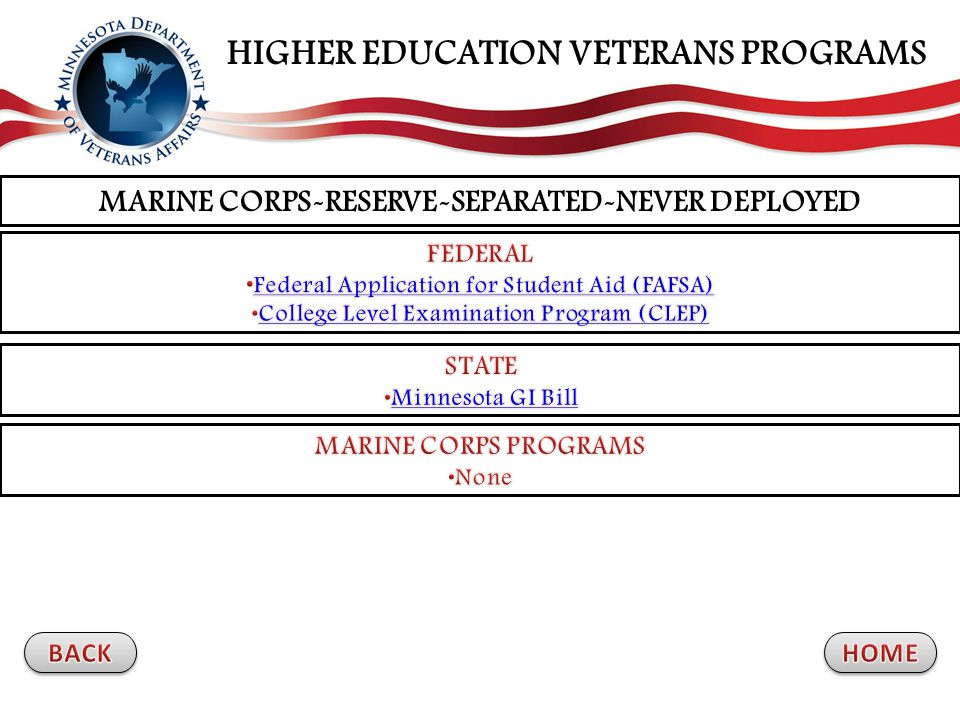 MARINE CORPS-RESERVE-SEPARATED-NEVER DEPLOYED HIGHER EDUCATION VETERANS PROGRAMS