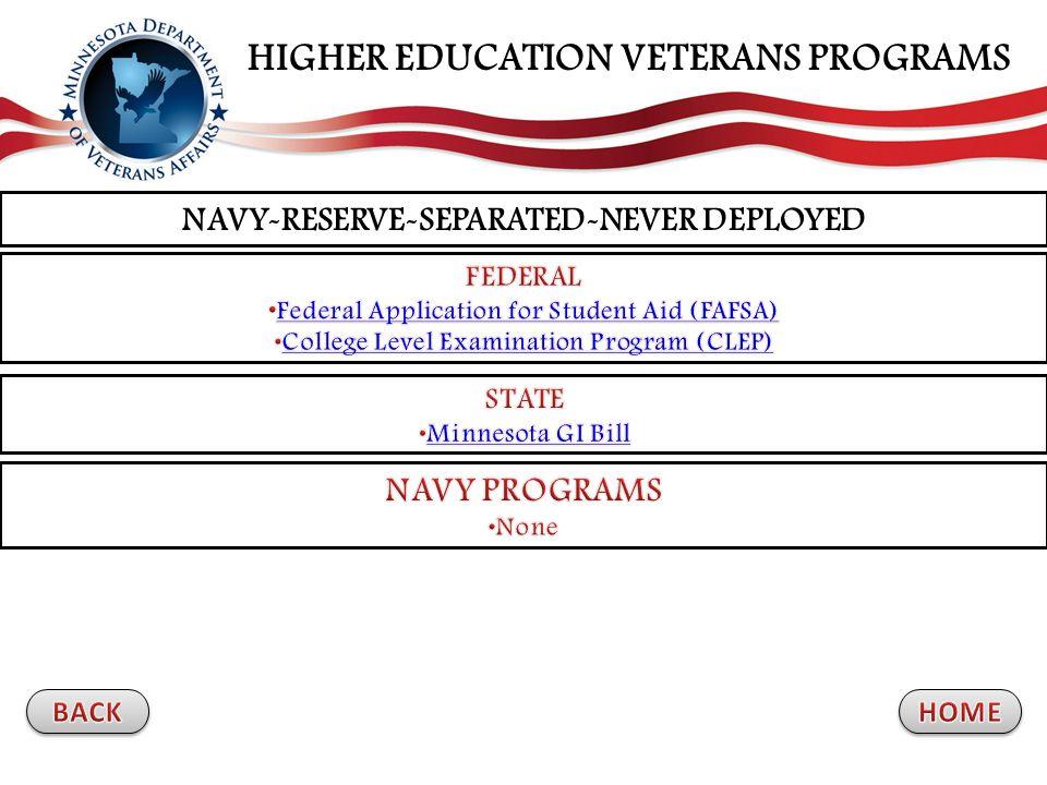 NAVY-RESERVE-SEPARATED-NEVER DEPLOYED HIGHER EDUCATION VETERANS PROGRAMS